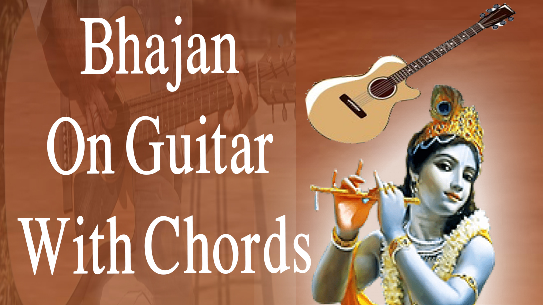 Best Bhajan On Guitar With Chords You Will Find This Year